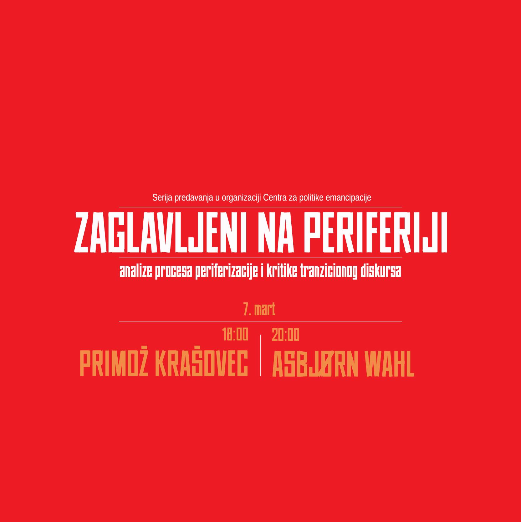 Zaglavljeni na periferiji, 07. mart: Primož Krašovec i Asbjørn Wahl
