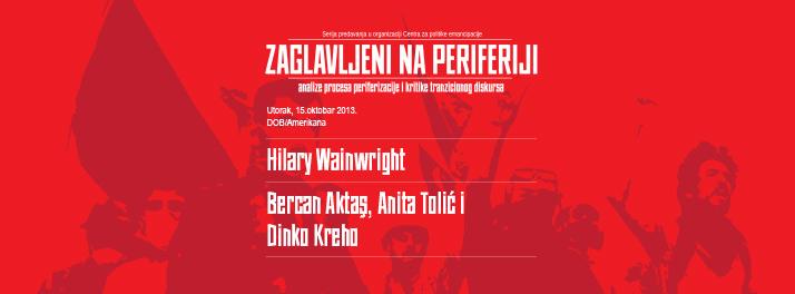 Zaglavljeni na periferiji: Hilary Wainwright, Anita Tolić, Bercan Aktaş, Dinko Kreho