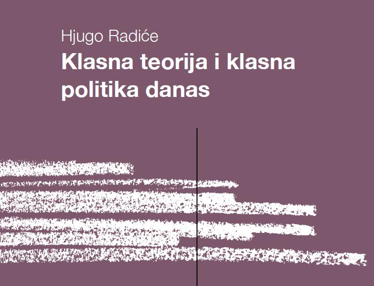 Hjugo Radiće – Klasna teorija i klasna politika danas