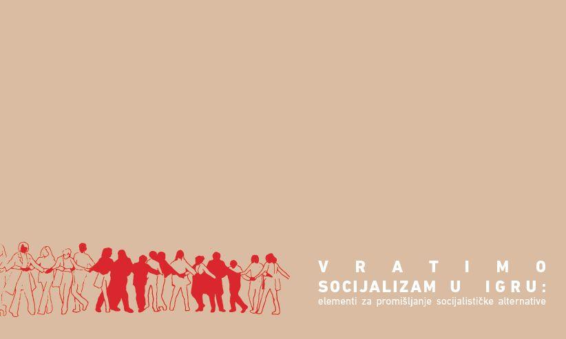 Zbornik – Vratimo socijalizam u igru
