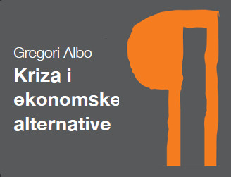 Gregori Albo – Kriza i ekonomske alternative