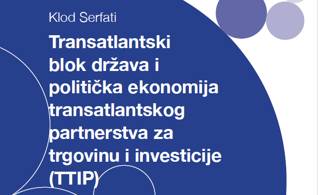 Klod Serfati – Transatlantski blok država i politička ekonomija TTIP